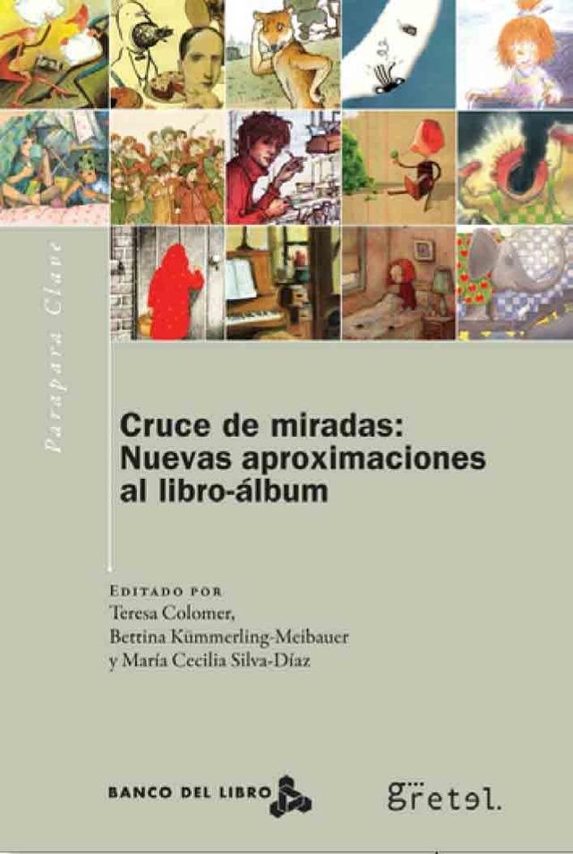 Cruce de miradas: Nuevas aproximaciones al libro-álbum
