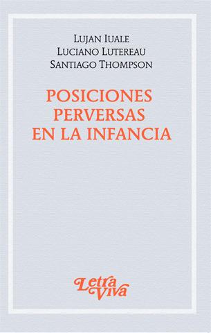Posiciones perversas en la infancia   IUALE - LUTEREAU - THOMPSON